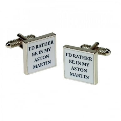 Id Rather Be In My Aston Martin Cufflinks